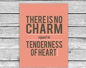 Tenderness of Heart - Jane Austen Quote - 8x10 Print. $12.00, via Etsy.