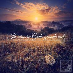 Ik verwerp Gods genade niet; als we door de wet rechtvaardig zouden kunnen worden, zou Christus voor niets gestorven zijn. Galaten 2:21  #Genade