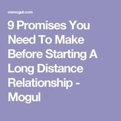 9 Promises You Need To Make Before Starting A Long Distance Relationship - Mogul