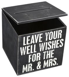 """Fun DIY box for wedding cards. Maybe change phrase to """"Cards and Well Wishes for the Mr. and Mrs."""""""