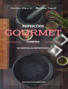 -  Refeições  Gourmet  -  Abre o leque gastronômico expandindo para uma alimentação nutritiva e saudável. Além do retorno real de custo benefício, claro!