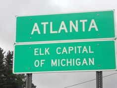The other Atlanta.  Elk Capital of Michigan. Been there. Saw elk....they're HUGE
