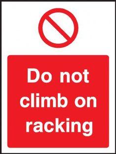 Do not climb on racking warning sign