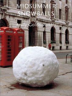 LandArt-Andy Goldsworthy-MidsummerSnowballs