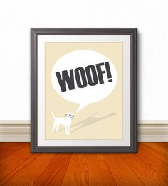 Woof, Dog Print, Dog Art, Dog Poster, Dog Sign, Puppy, Puppy Print, Dog Quote - 8x10 by BentonParkPrints on Etsy https://www.etsy.com/listing/129229199/woof-dog-print-dog-art-dog-poster-dog
