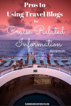 Pros to Using Travel Blogs for Cruise Related Information #BayouTravel