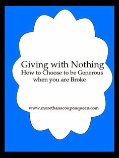 Giving with Nothing - How to Choose to be Generous when you are Broke