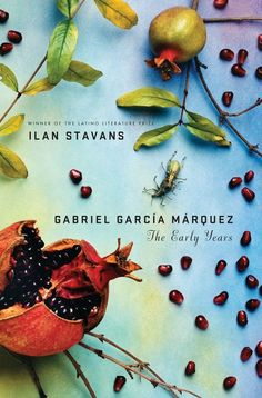Gabriel García Márquez: The Early Years by Ilan Stavans,designed byJason Ramirez | Book Cover Design