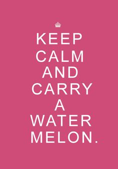 Carry a Watermelon, from movie dirty dancing LOL