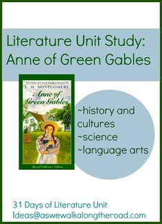 Literature Unit Study Ideas for Anne of Green Gables by Lucy Maud Montgomery; includes history, science and language arts