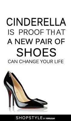 We'll take that fairy tale! #wordsofwisdom #wisewords #shoes #shopping