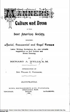 1894. Manners, Culture and Dress for the Best American Society. Free PDF file.