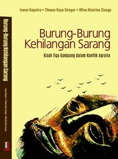 Burung-burung Kehilangan Sarang: Kisah Tiga Kampung dalam Konflik Agraria -  http://blog.insist.or.id/insistpress/id/arsip/11366