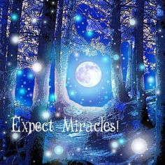 Expect Miracles! <3