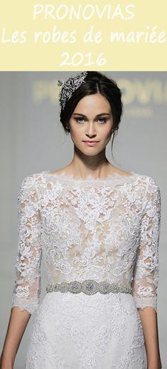 Découvrez les plus belles robes de mariée Pronovias 2016.