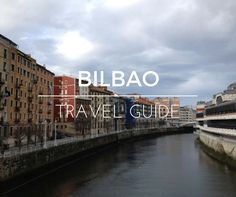 My Bilbao travel guide is your companion to this interesting city in the North of Spain. There's lots of things to do in Bilbao to make your trip worthwhile