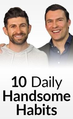 Healthy Man To get a woman interested, all you need is a nice first impression. - What are easy ways for men to be more attractive? Find out the 10 best daily habits any man should have. Men Tips, Men Style Tips, Beauty Tips For Men, Healthy Man, How To Stay Healthy, Healthy Living, Healthy Drinks, Healthy Food, Real Men Real Style