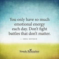 """Do not fight battles that do not matter"" by Joel Osteen with article by Andrea Schulman"