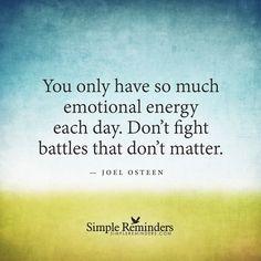 Do not fight battles that do not matter by Joel Osteen
