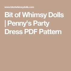 Bit of Whimsy Dolls | Penny's Party Dress PDF Pattern