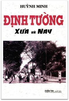 Định Tường Xưa Và Nay (NXB Xuân Thu 1980) - Huỳnh Minh, 276 Trang