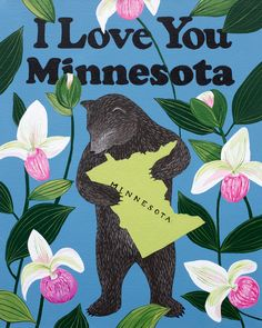 Our I Love You Minnesota Print celebrates the North Star State with its official flower, the lady slipper. Designed by Annie Galvin at 3 Fish Studios in San Francisco, California, and printed on-site in the Outer Sunset with 8-color UltraChrome K3™ inks on 300 gsm Hot Press Bright paper. Archival, highest possible quality.