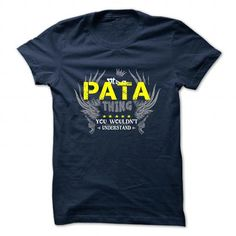 awesome It's PATA Name T-Shirt Thing You Wouldn't Understand and Hoodie Check more at http://hobotshirts.com/its-pata-name-t-shirt-thing-you-wouldnt-understand-and-hoodie.html