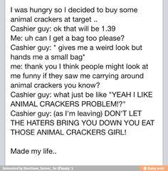 I would laugh so hard
