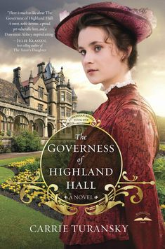 If you like reading English historical romance and Downton Abbey, then you'll enjoy The Governess of HIghland Hall, by Carrie Turansky, releasing Oct. from WaterBrook Multnomah, the inspirational division of Penguin Random House. Beau Film, New Books, Good Books, Books To Read, Carrie, Historical Romance, Historical Fiction, Bride Book, Downton Abbey