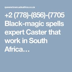 +2 (778)-(856)-(7705 Black-magic spells expert Caster that work in South Africa…