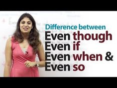 Difference between - Even though, Even if, Even when & Even so - Free English lesson Learn English Grammar, English Vocabulary, Teaching English, English Language, Education English, English Class, English Thoughts, Free English Lessons, English Letter
