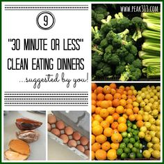 """9 """"30 minute or less"""" Clean Eating Dinners...suggested by YOU! 