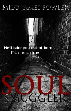 """Soul Smuggler""  ***  Milo James Fowler  (2016)"