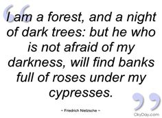 I Am A Forest Friedrich Nietzsche Quotes And Sayings Wahre Worte Geister