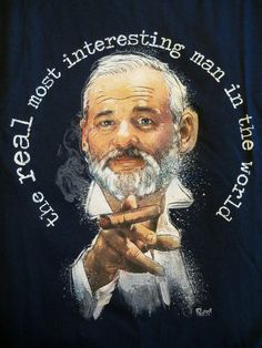 TeeFury T-Shirt - Bill Murray Real Most Interesting Man In The World