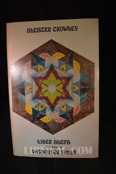 LIBER ALEPH VEL CXI : THE BOOK OF WISDOM OR FOLLY Crowley, Aleister
