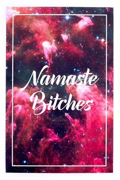 NAMASTE BITCHES https://thepotentiallist.com/collections/home-decor/products/namaste-b-tches