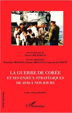 La guerre de Corée et ses enjeux stratégiques de 1950 à nos jours