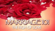 The Fiqh Of Love (Part 1) | Marriage 101 | Dr. Muhammad Salah - YouTube
