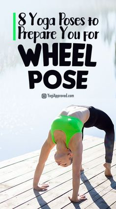 8 Yoga Poses to Prepare You for Wheel Pose