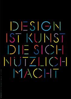 """""""Design ist Kunst, die sich nützlich macht"""""""