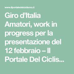 Giro d'Italia Amatori, work in progress per la presentazione del 12 febbraio – Il Portale Del Ciclismo