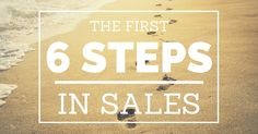The First Six Steps In Sales  Sales - The end to which all businesses aspire, however, the world of sales can be daunting for small businesses, as there is so much to know, and so many different approaches out there. In terms of the manufacturing industry, sales can be a particularly tricky area to research because a lot of the advice available focuses on selling either a specific product or service. Read more...