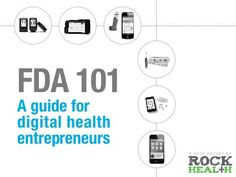 Given pending mobile medical apps guidance from the FDA, Rock Health has developed a guide for digital health entrepreneurs trying to navigate the FDA process.Defintely a usefull presentation. Congrats to Rock Health ! Quantified Self, Social Media Training, Life Extension, Wearable Technology, Digital Marketing, Health Care, Entrepreneur, Presentation, Medical