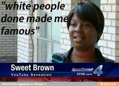 Sweet Brown <3