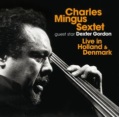 Charles Mingus Sextet - Live in Holland & Denmark