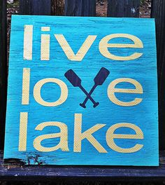 Live love lake. made to order wooden sign by SimplyDashingDecor, $15.00