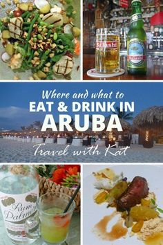 Where and what to eat and drink on the Caribbean Island of Aruba!