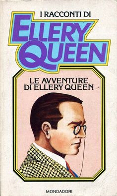 "I racconti di Ellery Queen 1. ""Le avventure di Ellery Queen"" (The Adventures of Ellery Queen, 1934) [aprile 1984] #Mondadori #ElleryQueen"