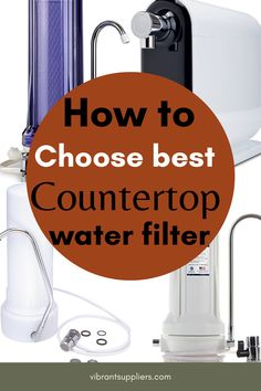 What is the best countertop water filter. Find out how to choose the best countertop water filtration system Under Counter Water Filter, Sink Water Filter, Alkaline Water Filter, Countertop Water Filter, Best Water Filter, Water Filter Pitcher, Reverse Osmosis Water System, Whole House Water Filter, Water Filtration System